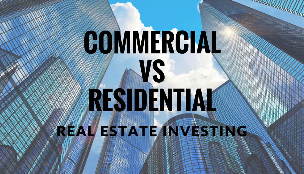 commercial vs residential real estate investing
